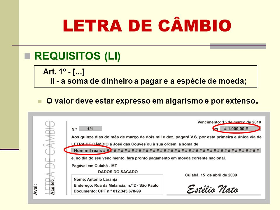 LETRA DE CÂMBIO REQUISITOS (LI) Art. 1º - [...]